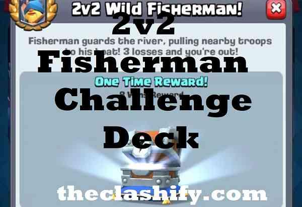 2v2 Wild Fisherman Challenge Deck