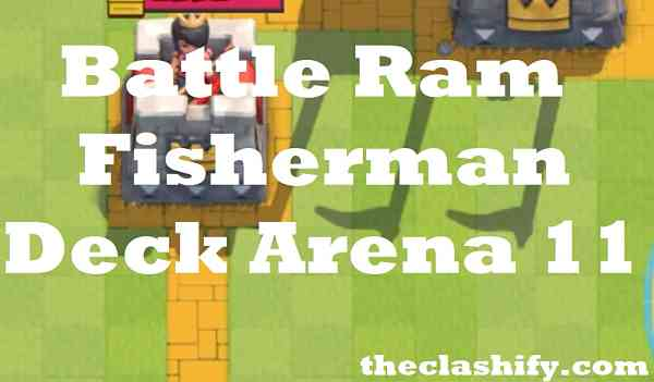 Battle Ram Fisherman Deck Arena 11