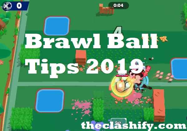 Brawl Stars Brawl Ball Tips 2019