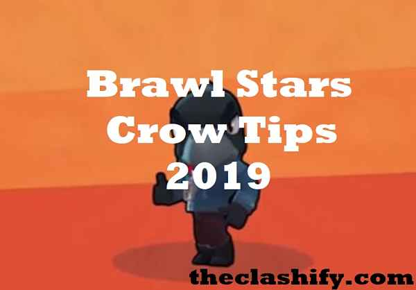 Brawl Stars Crow Tips 2019 Best Crow Guide Brawl Stars 2019