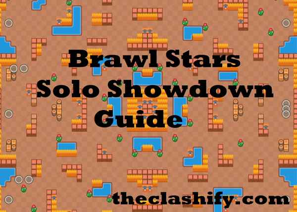 Brawl Stars Solo Showdown Tips 2019