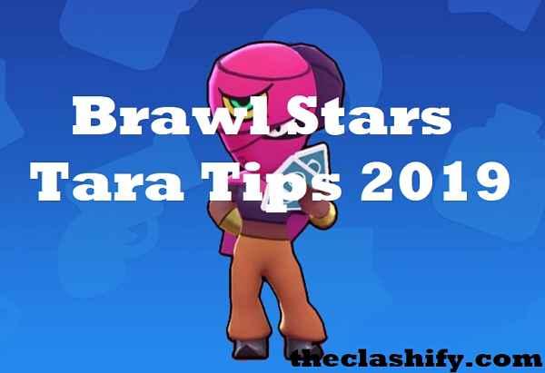 Brawl Stars Tara Tips 2019 | Brawl Stars Tara Strategies Guide