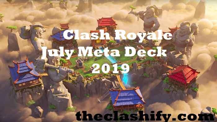 Clash Royale July Meta Deck 2019 Best Deck Arena 9 2019