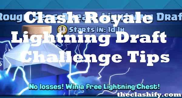 Clash Royale Lightning Draft Challenge Tips 2019