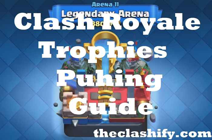 Pro Players Clash Royale Trophies Pushing Guide 2019 October
