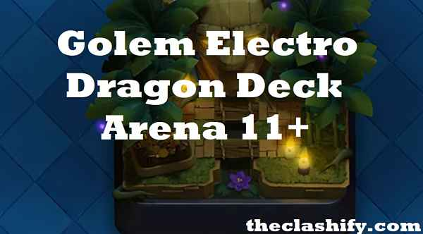 Clash Royale Golem Electro Dragon Deck Arena 11+ 2019