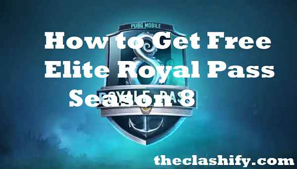 How to Get Free Pubg Mobile Elite Royal Pass Season 8 2019 ?