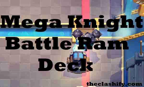 Mega Knight Battle Ram Deck Arena 11+ Mega Knight Bandit Deck