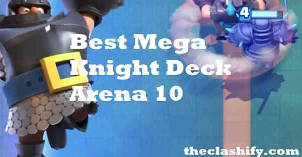 Mega Knight Deck Arena 10