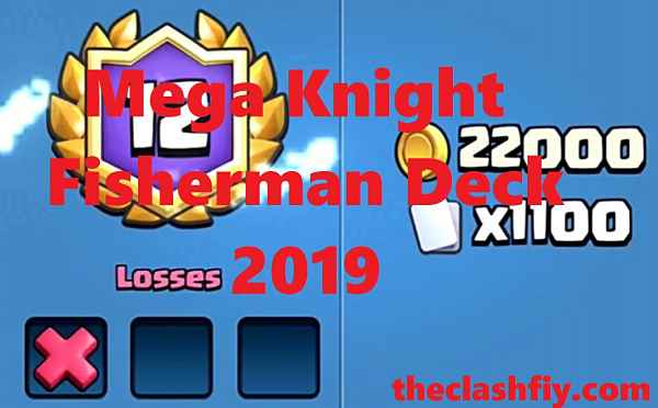 Mega Knight Fisherman Deck 2019 | Fisherman Arena 11 Deck 2019