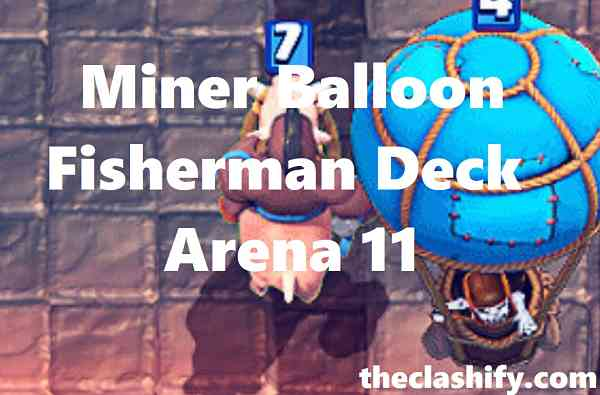 Miner Balloon Fisherman Deck Arena 11 | Miner Fisherman Deck