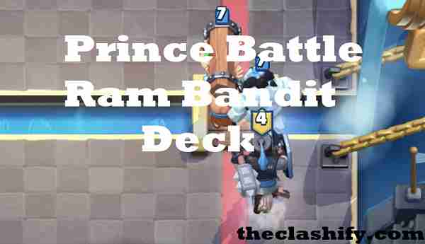 Prince battle ram bandit deck for Grand Challenge