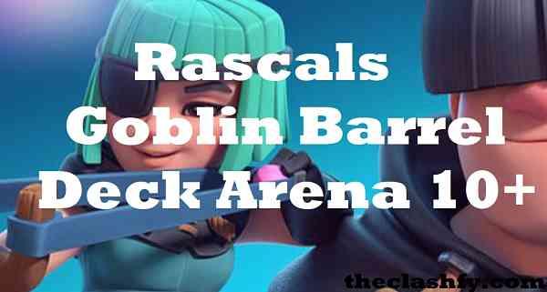 Rascals Goblin Barrel Deck Arena 10+
