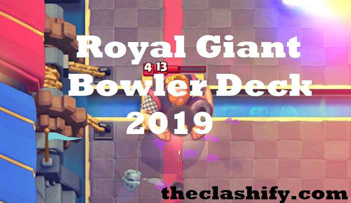 Royal Giant Bowler Deck 2019