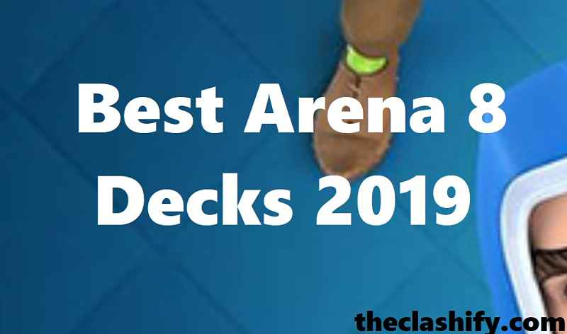 Best Arena 8 Decks September 2019