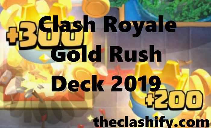 3 Crowns Clash Royale Best Gold Rush Decks October 2019