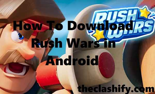 How To Download Rush Wars in Android | Rush Wars APK Link