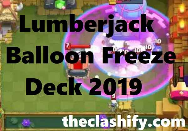 Lumberjack Balloon Freeze Deck | Lumberjack Balloon Deck 2019