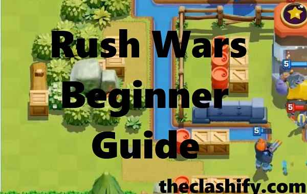 Rush Wars Beginner Guide