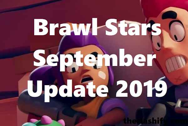 Brawl Stars September Update 2019 Release Date & Summary