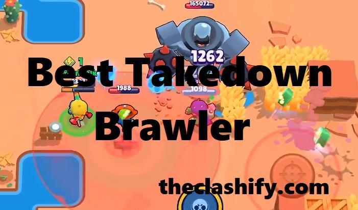 Brawl Stars Best Takedown Brawler