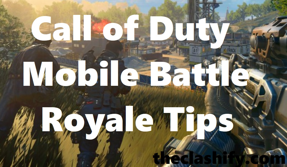Call of Duty Mobile Battle Royale Tips