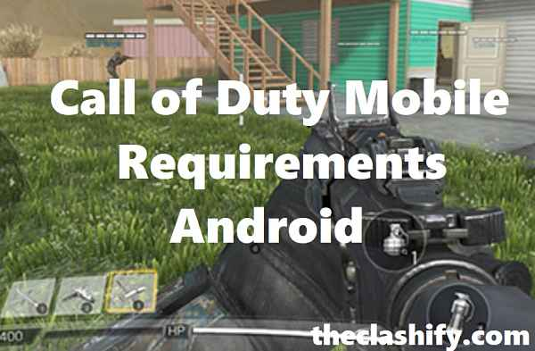 Call of Duty Mobile Requirements Android