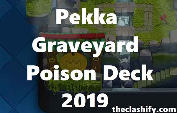 Pekka Graveyard Poison Deck 2019 | Pekka Graveyard Deck 2019