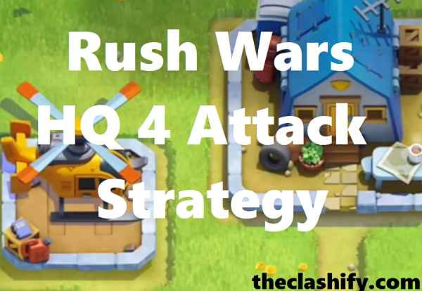 Rush Wars HQ 4 Attack Strategy | Rush Wars HQ 4 Guide
