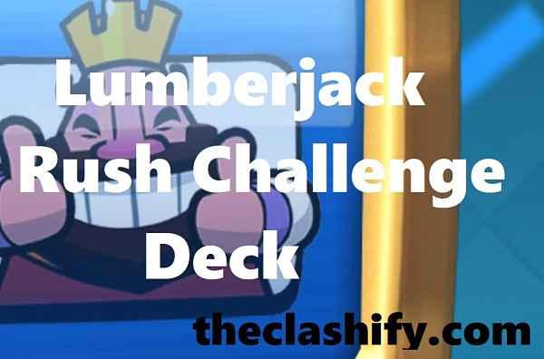 Top 13 Lumberjack Rush Deck Lumberjack Rush Challenge Deck