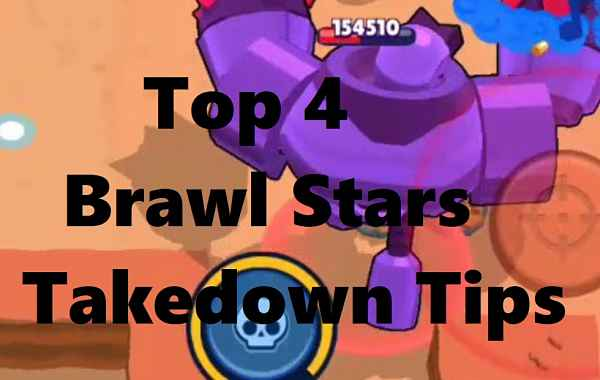 Top 4 Brawl Stars Takedown Tips