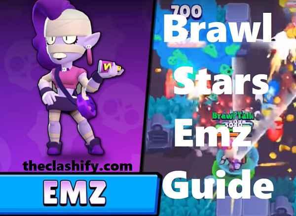 Brawl Stars Emz Guide 2019