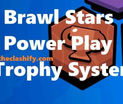 Brawl Stars Power Play Trophy System