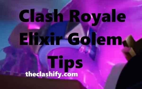 Clash Royale Elixir Golem Tips – Elixir Golem Deck & Full Analysis