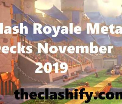 Clash Royale Meta Decks November 2019