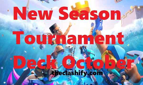Clash Royale New Season Tournament Deck October 2019