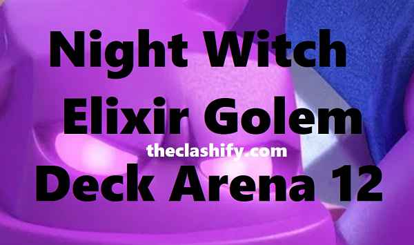 Night Witch Elixir Golem Deck | Best Lumberjack Elixir Golem Deck