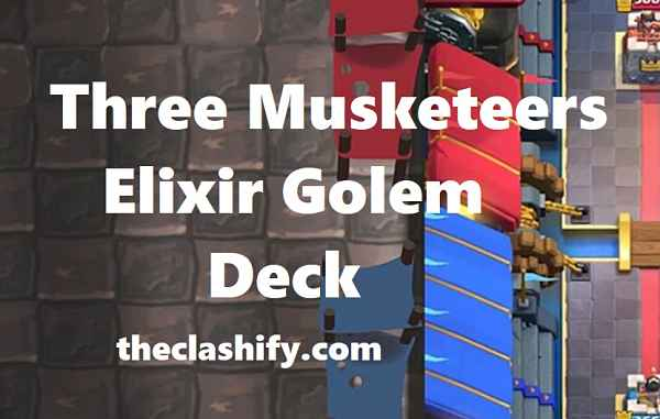 Three Musketeers Elixir Golem DEck