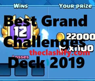 Top 7 Best 12 Wins Grand Challenge Decks