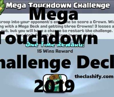 Top 7 Clash Royale Mega Touchdown Challenge Deck 2019
