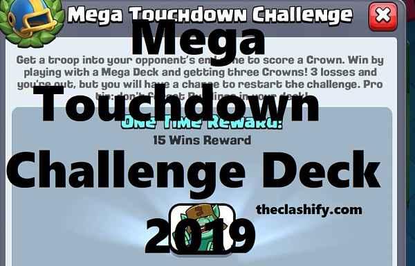 Top 7 Clash Royale Mega Touchdown Challenge Deck 2019
