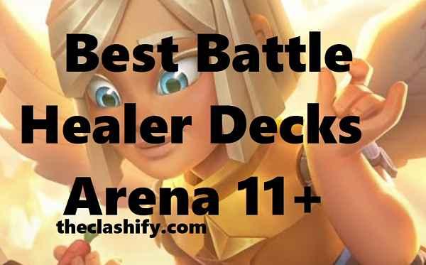 Top 3 Clash Royale Best Battle Healer Decks Arena 11+