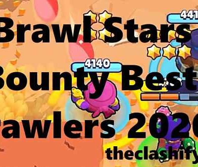 Brawl Stars Bounty Best Brawlers 2020