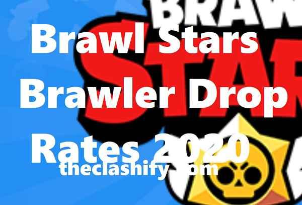 Brawl Stars Brawler Drop Rates 2020 | Luck in Brawl Stars