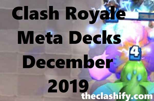 Clash Royale Meta Decks December 2019