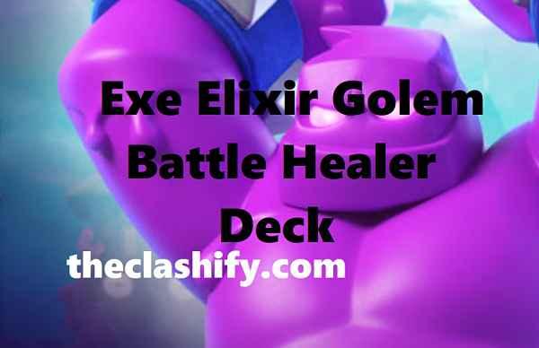 Elixir Golem Executioner Battle Healer Deck