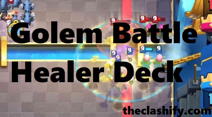 Golem Battle Healer Deck