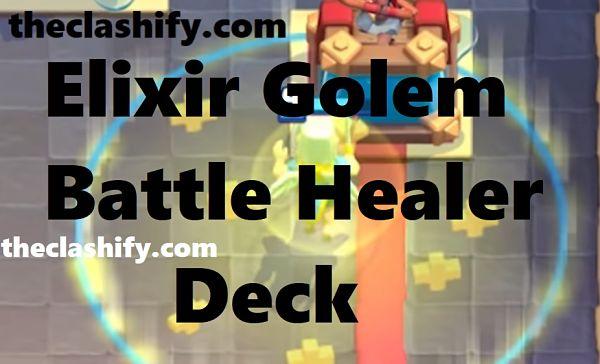 Elixir Golem Battle Healer Deck