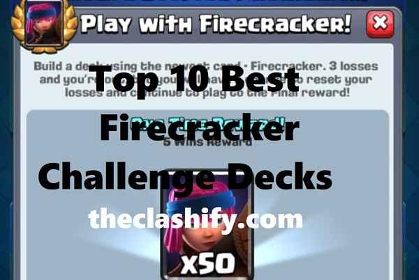 Best Firecracker Challenge Decks