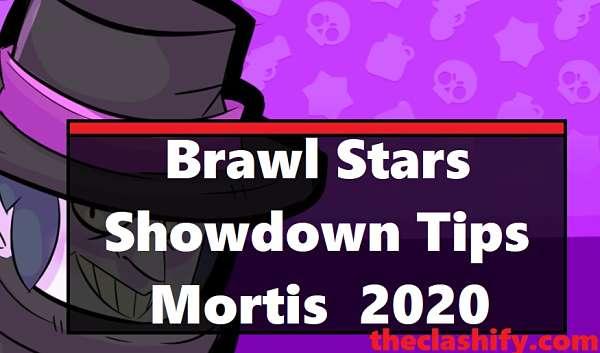 Brawl Stars Mortis Showdown Tips 2020 How To Play Mortis Guide